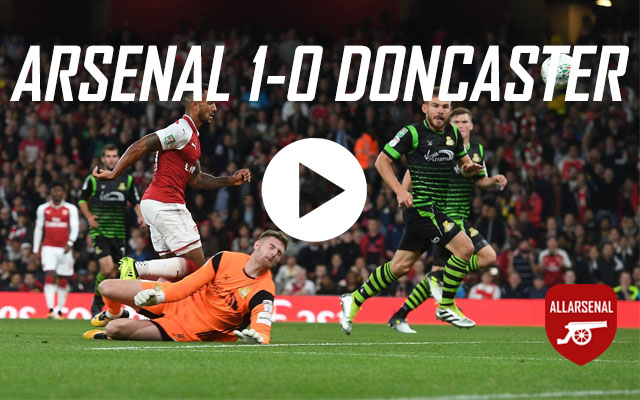 [Match Highlights] Arsenal 1-0 Doncaster – All The Highlights And Best Bits
