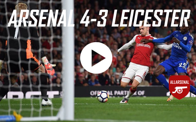 [Match Highlights] Arsenal 4-3 Leicester – All The Goals And Best Bits