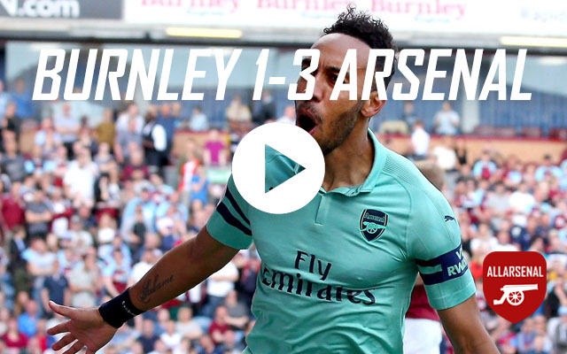 [Match Highlights] Burnley 1-3 Arsenal – All The Goals And Best Bits