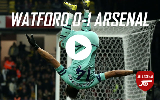 [Match Highlights] Watford 0-1 Arsenal – All The Highlights And Best Bits