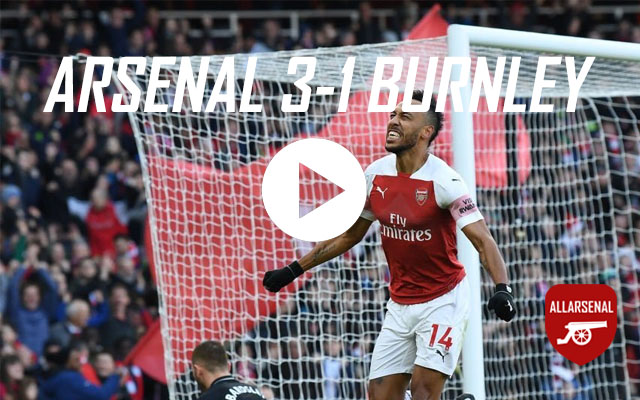 [Match Highlights] Arsenal 3-1 Burnley – All The Goals And Best Bits